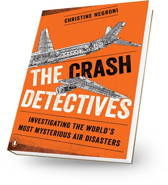 Christine Negroni The Crash Detectives